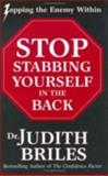 Stop Stabbing Yourself in the Back, Judith Briles, 1885331215