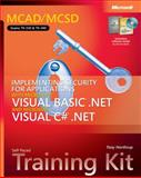 MCAD/MCSD Self-Paced Training Kit : Implementing Security for Applications with Microsoft Visual Basic.NET and Microsoft Visual C#.NET, Northrup, Tony, 0735621217