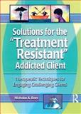 "Solutions for the ""Treatment Resistant"" Addicted Client 9780789011213"