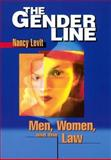 The Gender Line : Men, Women, and the Law, Levit, Nancy, 0814751210