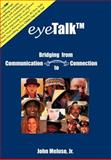 EyeTalk(tm) : Bridging from Communication to Connection, Meluso Jr, John, 097124121X