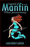 Legend of Manfin, Laura Wright Laroche, 1493731211