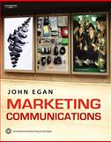 Marketing Communications, Egan, John, 1844801217