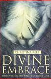 Divine Embrace, Christina Rees, 0006281214