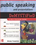 Public Speaking and Presentations Demystified, Templeton, Melody, 007160121X