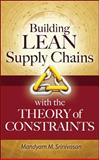 Building Lean Supply Chains with the Theory of Constraints, Srinivasan, Mandyam M., 0071771212