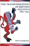 The Transformation of British Politics, 1860-1995 9780198731214
