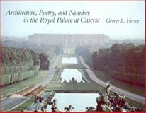 Architecture, Poetry, and Number in the Royal Palace at Caserta, Hersey, George L., 0262081210