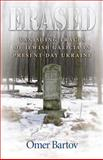 Erased : Vanishing Traces of Jewish Galicia in Present-Day Ukraine, Bartov, Omer, 069113121X