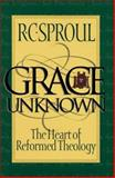 Grace Unknown, R. C. Sproul, 0801011213