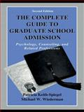 The Complete Guide to Graduate School Admission : Psychology, Counseling, and Related Professions, Keith-Spiegel, Patricia and Wiederman, Michael, 0805831215