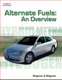Alternate Fuels : An Overview, Wagoner, Nick and Wagoner, Sheryl, 1401881211