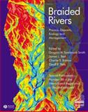 Braided Rivers : Process, Deposits, Ecology and Management, , 1405151218