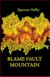 Blame Fault Mountain, Selby, Spencer, 1609641213