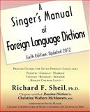 A Singer's Manual of Foreign Language Dictions, Richard F. Sheil and Christine Walters McMasters, 1936411210