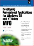 Developing Professional Applications for Windows 98 and NT Using MFC, Brain, Marshall and Lovette, Lance, 0130851213