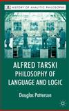 Alfred Tarski : Philosophy of Language and Logic, Patterson, Douglas, 0230221211