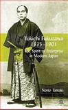 Yukichi Fukuzawa, 1835-1901 : The Spirit of Enterprise in Modern Japan, Tamaki, Norio, 0333801210