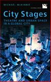 City Stages : Theatre and Urban Space in a Global City, McKinnie, Michael, 0802091210