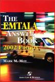 The EMTALA Answer Book, 2002 Edition, Moy, Mark M., 0834221217