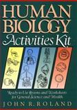 Human Biology Activities Kit, John R. Roland, 0876281218
