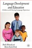 Language Development and Education : Children with Varying Language Experiences, Menyuk, Paula and Brisk, Maria Estela, 1403921210