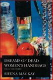 Dreams of Dead Women's Handbags, Shena Mackay, 1559211210