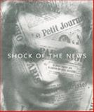 The Shock of the News, Brodie, Judith and Boxer, Sarah, 1848221215