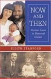 Now and Then : Current Issues in Historical Context, Stanford, Judith Dupras, 0072981210