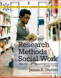 Research Methods for Social Work : Being Producers and Consumers of Research, Dudley, James R., 0205011217