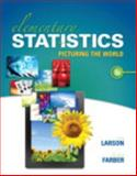 Elementary Statistics : Picturing the World, Larson, Ron and Farber, Betsy, 0321911210