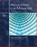 Accounting for Managers : Text and Cases, Bruns, William J., Jr., 0324291213