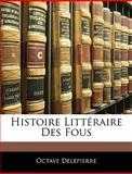 Histoire Littéraire des Fous, Octave Delepierre, 1144531217