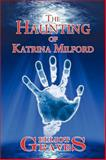 The Haunting of Katrina Milford, Elliot Graves, 1438971214