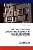 The Challenges of Conducting Research in Higher Education, Firm Faith Nelson, 3838351215