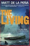 The Living, Matt de la Peña, 0385741219