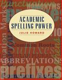 Academic Spelling Power, Howard, Julie, 0618481214