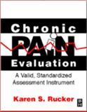 Chronic Pain Evaluation : A Valid, Standardized Assessment Instrument, Rucker, Karen S., 0750671211