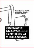 Kinematic Analysis and Synthesis of Mechanisms, Mallik, Asok K. and Ghosh, Amitabha, 0849391210