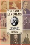 The Last Lincolns, Charles Lachman, 1402771215
