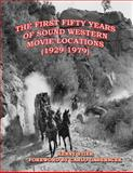 The First Fifty Years of Sound Western Movie Locations (1929-1979), Kenny Stier, 1482351218