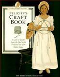Felicity's Craft Book, Jodi Evert and Rebecca Sample Bernstein, 156247121X