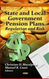 State and Local Government Pension Plans : Regulation and Risk, Macalpine, Christian D. and Caasi, Manuel R., 1614701210