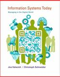 Information Systems Today : Managing in the Digital World, Valacich, Joseph and Schneider, Christoph, 0132971216