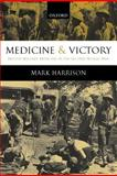 Medicine and Victory : British Military Medicine in the Second World War, Harrison, Mark, 0199541213