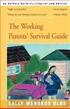 The Working Parents' Survival Guide, Sally Wendkos Olds, 0595091210