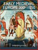 Early Medieval Europe 300-1050, David Rollason, 1408251213
