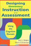 Designing Elementary Instruction and Assessment : Using the Cognitive Domain, , 1412971217