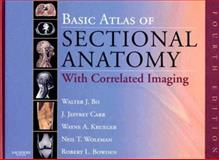 Basic Atlas of Sectional Anatomy : With Correlated Imaging, Bo, Walter J. and Krueger, Wayne A., 1416001212