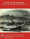 Civil War Marine: a Diary of the Red River Expedition 1864, James Jones and Edward Keuchel, 1482031213